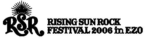 RISING SUN ROCK FESTIVAL 2006 in EZO